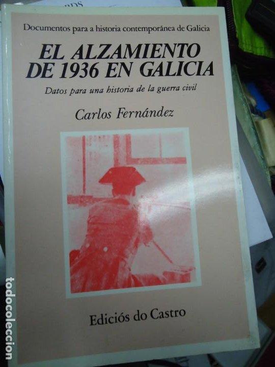 EL ALZAMIENTO DE 1936 EN GALICIA. DATOS PARA UNA HISTORIA DE LA GUERRA CIVIL. CARLOS FERNANDEZ. EL A (Libros de Segunda Mano - Historia - Guerra Civil Española)