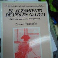 Libri di seconda mano: EL ALZAMIENTO DE 1936 EN GALICIA. DATOS PARA UNA HISTORIA DE LA GUERRA CIVIL. CARLOS FERNANDEZ. EL A. Lote 251858575