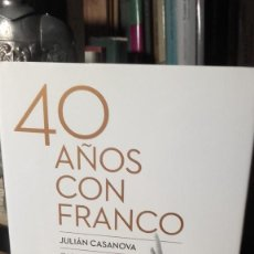 Livros em segunda mão: JULIAN CASANOVA / VVAA: 40 AÑOS CON FRANCO, (CRITICA, 2015).. Lote 232022110