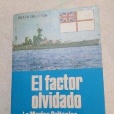 Libros de segunda mano: EL FACTOR OLVIDADO, LA MARINA BRITÁNICA Y LA GUERRA CIVIL ESPAÑOLA. Lote 232072345