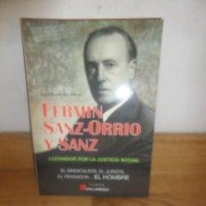 Livros em segunda mão: FERMIN SANZ ORRIO Y SANZ LUCHADOR, JURISTA, PENSADOR, HOMBRE. - E. SANZ ODIRRIO DISPONGO MAS LIBROS. Lote 232132375