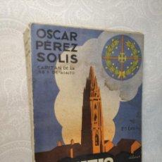 Libros de segunda mano: SITIO Y DEFENSA DE OVIEDO DE ÓSCAR PÉREZ SOLIS - 2ª EDICIÓN - AÑO 1938 - GUERRA CIVIL ESPAÑOLA. Lote 232397285