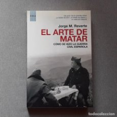 Libros de segunda mano: EL ARTE DE MATAR - JORGE M. REVERTE. Lote 232563491