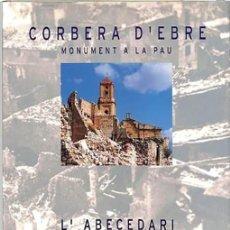 Libros de segunda mano: CORBERA D'EBRE, MONUMENT A LA PAU - L'ABECEDARI DE LA LLIBERTAT, MISSATGE ESCRIT - (TAPA DURA). Lote 233170185