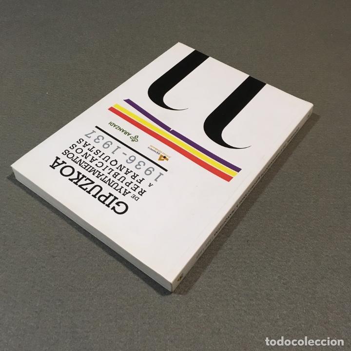 Libros de segunda mano: Gipuzkoa de ayuntamientos republicanos a franquistas 1936-1937. VV.AA. - Foto 4 - 233220340