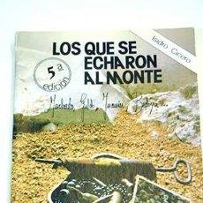 Libri di seconda mano: LOS QUE SE ECHARON AL MONTE - ISIDRO CICERO GOMEZ. EDITORIAL RODUR. 8ª EDICIÓN. Lote 233248675