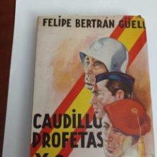 Libros de segunda mano: CAUDILLO, PROFETAS Y SOLDADOS. FELIPE. BERTRAN GÜELL. Lote 233264535
