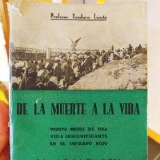 Libros de segunda mano: GUERRA CIVIL. DE LA MUERTE A LA VIDA, TEODORO CUESTA, 20 MESES EN EL INFIERNO ROJO, RARISIMO. Lote 233368835