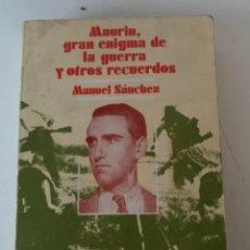 Libros de segunda mano: MAURIN, GRAN ENIGMA DE LA GUERRA Y OTROS RECUERDOS. Lote 233418605