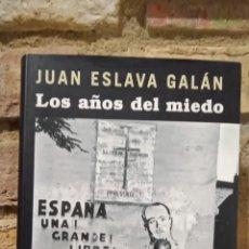 Libros de segunda mano: LOS AÑOS DEL MIEDO. JUAN ESLAVA GALÁN. CIRCULO DE LECTORES. Lote 233468355