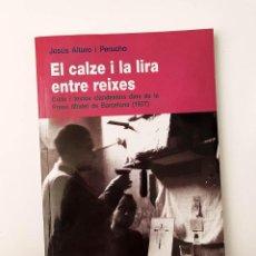 Libros de segunda mano: EL CALZE I LA LIRA ENTRE REIXES - JESÚS ARTURO I PERUCHO - TEXTOS CLANDESTINS A LA PRESÓ MODEL. Lote 233616260