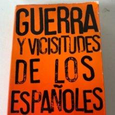 Libros de segunda mano: GUERRA Y VICISITUDES DE LOS ESPAÑOLES. Lote 233954070