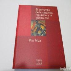 Libros de segunda mano: PIO MOA EL DERRUMBE DE LA SEGUNDA REPÚBLICA Y LA GUERRA CIVIL W5094. Lote 251506845