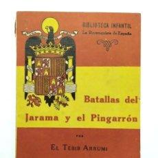Libros de segunda mano: BATALLAS DEL JARAMA Y EL PINGARRÓN. BIBLIOTECA INFANTIL LA RECONQUISTA DE ESPAÑA. NÚM. 25. AÑO 1941. Lote 234582880
