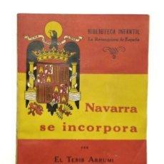 Libros de segunda mano: NAVARRA SE INCORPORA. BIBLIOTECA INFANTIL LA RECONQUISTA DE ESPAÑA. NÚM. 4. AÑO 1940. Lote 234584860