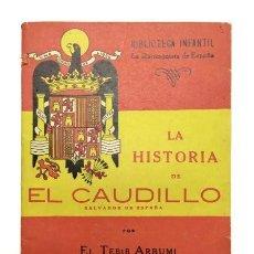 Libros de segunda mano: LA HISTORIA DE EL CAUDILLO (FRANCO) SALVADOR DE ESPAÑA. BIBLIOTECA INFANTIL. NÚM. 1. AÑO 1940. Lote 234734315