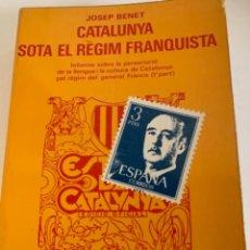 Libros de segunda mano: CATALUNYA SOTA EL RÈGIM FRANQUISTA, GUERRA CIVIL. Lote 234805990