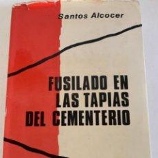 Libros de segunda mano: FUSILADO EN LAS TAPIAS DEL CEMENTERIO. Lote 234806525