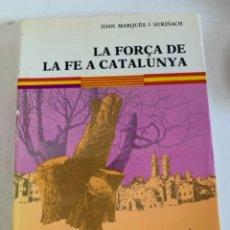 Libros de segunda mano: LA FORÇA DE LA FE A CATALUNYA, DURANT LA GUERRA CIVIL. Lote 234813620