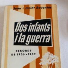 Libros de segunda mano: DOS INFANTS I LA GUERRA, RECORDS DE 1936-1939. Lote 234815475