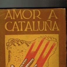 Libros de segunda mano: AMOR A CATALUÑA GIMENEZ CABALLERO EDICIONES RUTA 1942. Lote 235027255