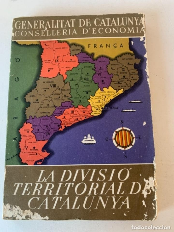 LA DIVISIÓ TERRITORIAL DE CATALUNYA (Libros de Segunda Mano - Historia - Guerra Civil Española)