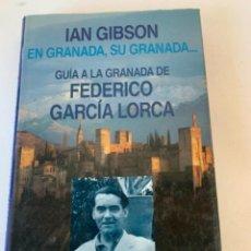 Libros de segunda mano: GUÍA A LA GRANADA DE FEDERICO GARCÍA LORCA. EN GRANADA SU GRANADA. Lote 235279360
