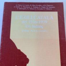 Libros de segunda mano: L'EXILI CATALÀ, DEL 1936-1939, UN BALANÇ. Lote 235280480