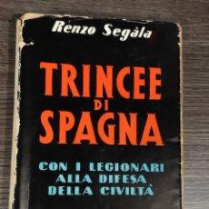 Libros de segunda mano: TRINCEE DI SPAGNA LEGIONARI CTV GUERRA CIVIL ITALIA 67 FOTOS RENZO SEGALA 1938. Lote 235345985