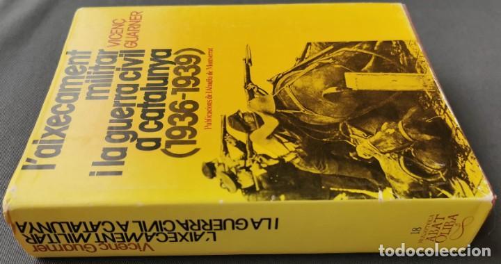 Libros de segunda mano: LAIXECAMENT MILITAR I LA GUERRA CIVIL A CATALUNYA (1936-1939) - VICENÇ GUARNER. - Foto 2 - 235376230