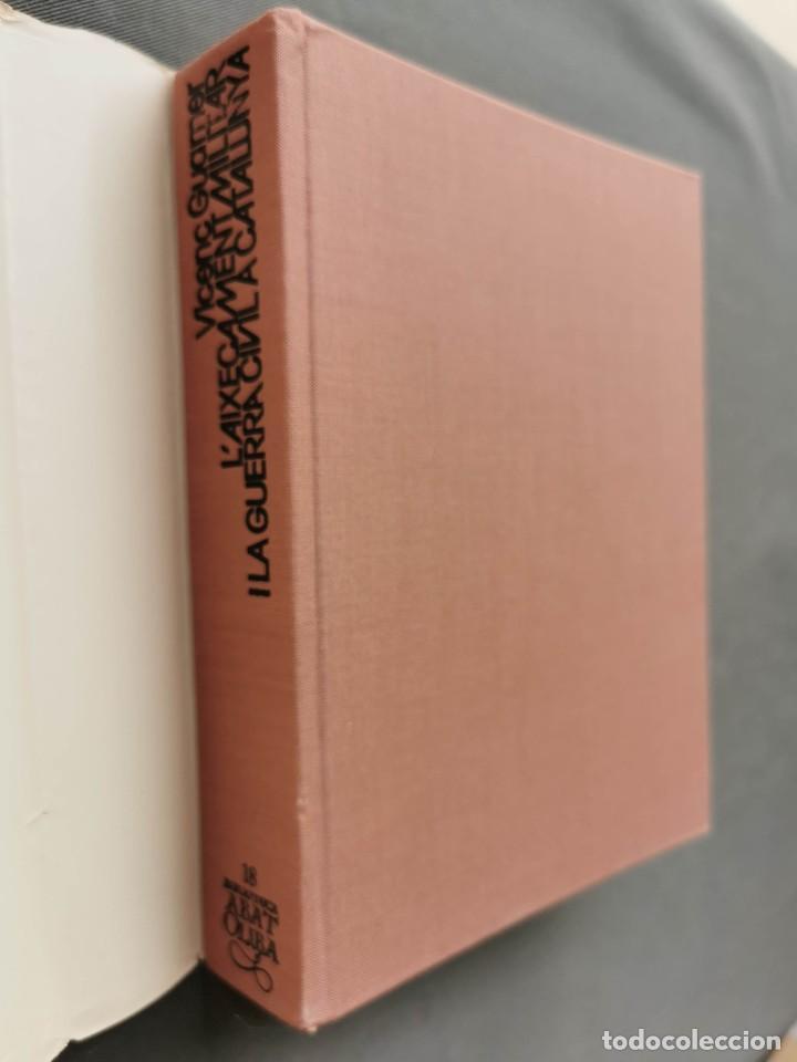 Libros de segunda mano: LAIXECAMENT MILITAR I LA GUERRA CIVIL A CATALUNYA (1936-1939) - VICENÇ GUARNER. - Foto 3 - 235376230
