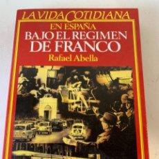 Libros de segunda mano: LA VIDA COTIDIANA EN ESPAÑA, BAJO EL RÉGIMEN DE FRANCO. Lote 235426335