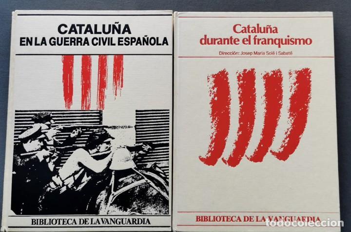 CATALUÑA EN LA GUERRA CIVIL ESPAÑOLA + CATALUÑA DURANTEL EL FRANQUISMO. BIBLIOTECA LA VANGUARDIA (Libros de Segunda Mano - Historia - Guerra Civil Española)