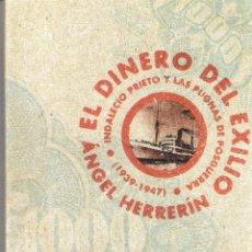 Libros de segunda mano: EL DINERO DEL EXILIO-INDALECIO PRIETO-PUGNAS POSGUERRA. - ANGEL HERRERIN. Lote 235666725