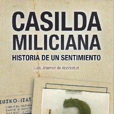 Libros de segunda mano: CASILDA MILICIANA - HISTORIA DE UN SENTIMIENTO. Lote 235690055