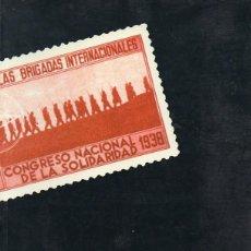 Libros de segunda mano: VOLUNTARIOS DE LA LIBERTAD - LAS BRIGADAS INTERNACIONALES (CATÁLOGO EXPOSICIÓN). Lote 235691095