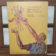 Libros de segunda mano: ...Y TRAERÁN PRENDIDAS CINCO ROSAS ( FALANGE: LA HISTORIA. - LA DOCTRINA). TUERO MADIEDO, MANUEL. Lote 236167625