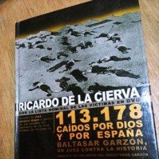 Libros de segunda mano: RICARDO DE LA CIERVA: 113178 CAÍDOS POR DIOS Y POR ESPAÑA (INCLUYE 2 DVD). Lote 236424195