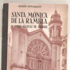 Libros de segunda mano: SANTA MÓNICA DE LA RAMBLA Y =TRAS PÁGINAS DE SANGRE. RAMÓN RUCABADO. 1959. GRAF CONDAL.. VELL I BELL. Lote 236425660
