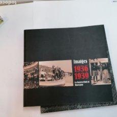 Libros de segunda mano: IMAGENES 1936 1939 LA GUERRA CIVIL EN EL MARESME. Lote 236540315