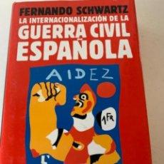 Libros de segunda mano: LA INTERNACIONALIZACIÓN DE LA GUERRA CIVIL ESPAÑOLA. Lote 236568035