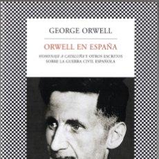 """Libros de segunda mano: ORWELL EN ESPAÑA. """"HOMENAJE A CATALUÑA"""" Y OTROS ESCRITOS. GEORGE ORWELL. TUSQUETS. 2009, 460 PÁGS.. Lote 236583090"""