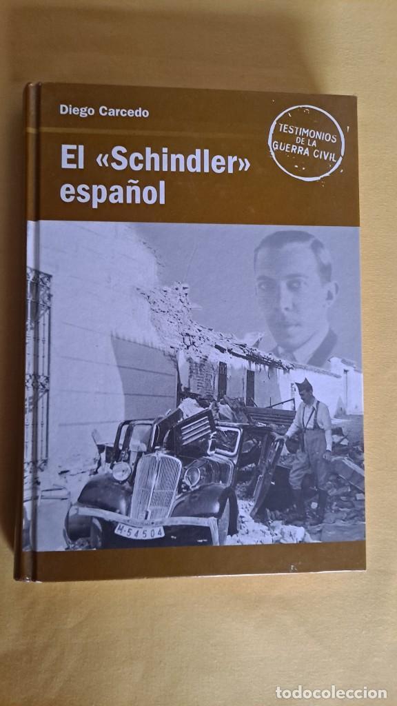 Libros de segunda mano: DIEGO CARCEDO - EL SCHINDLER ESPAÑOL - TESTIMONIOS DE LA GUERRA CIVIL, RBA 2005 - Foto 2 - 236784610