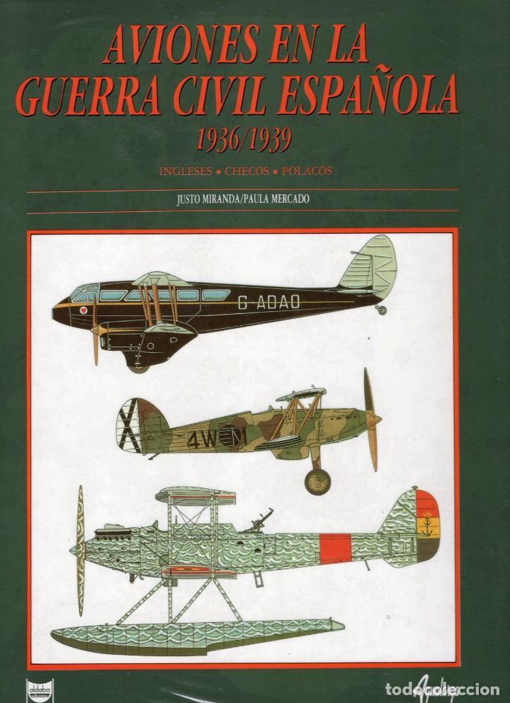 AVIONES EN LA GUERRA CIVIL ESPAÑOLA (1936-1939). JUSTO MIRANDA; PAULA MERCADO. EDITORIAL AGUACLARA (Libros de Segunda Mano - Historia - Guerra Civil Española)