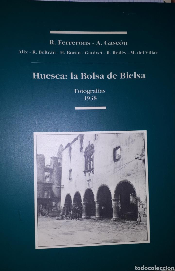 HUESCA: LA BOLSA DE BIELSA FOTOGRAFÍAS 1938 (Libros de Segunda Mano - Historia - Guerra Civil Española)
