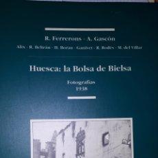 Libros de segunda mano: HUESCA: LA BOLSA DE BIELSA FOTOGRAFÍAS 1938. Lote 236791875