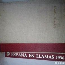 Libros de segunda mano: ESPAÑA EN LLAMAS 1936 - GUERRA CIVIL ESPAÑOLA. Lote 236793290