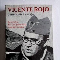 Libros de segunda mano: VICENTE ROJO , RETRATO DE UN GENERAL REPUBLICANO . JOSÉ ANDRÉS ROJO ( TUSQUETS ). Lote 236815520
