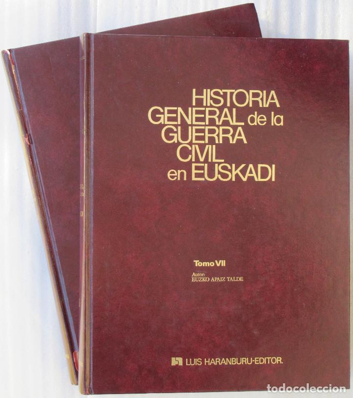 HISTORIA GENERAL DE LA GUERRA CIVIL EN EUSKADI TOMOS VII Y VIII (Libros de Segunda Mano - Historia - Guerra Civil Española)