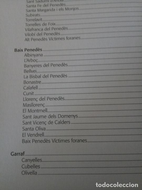 Libros de segunda mano: TOTS ELS NOMS - VÍCTIMES GUERRA CIVIL BAIX I ALT PENEDÈS I GARRAF - ARNABAT MATA - 2010 - CATALÀ - Foto 5 - 236914165
